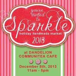 Dandelion Communitea Cafe Sparkle Artisan Market