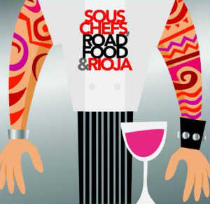 Sous Chefs, Road Food & Rioja