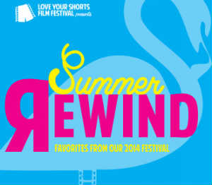 Love Your Shorts Summer Rewind
