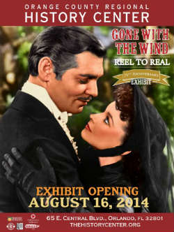 """Gone With The Wind: Reel to Real"" exhibition at the Orange County Regional History Center"