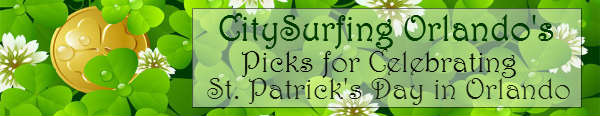 CitySurfing Orlando's Picks to Celebrate St. Patrick's Day 2015 in Orlando