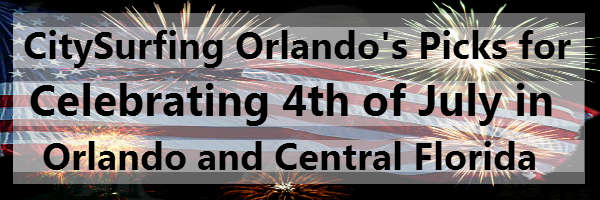 CitySurfing Orlando's Picks for Celebrating the 4th of July in Central Florida