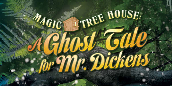Magic Tree House: A Ghost Tale for Mr. Dickens