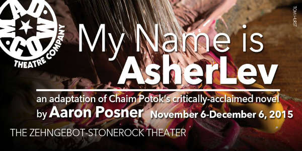 Mad Cow Theater Presents My Name is Asher Lev