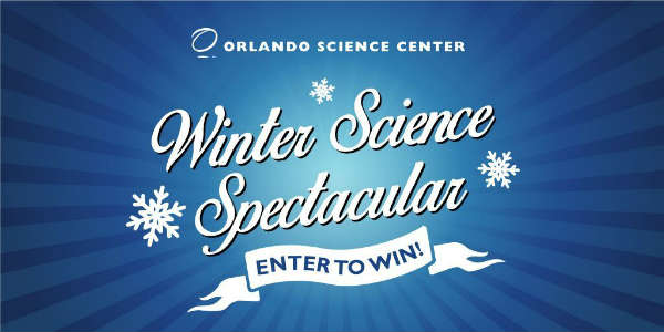 Winter Science Spectacular at the Orlando Science Center