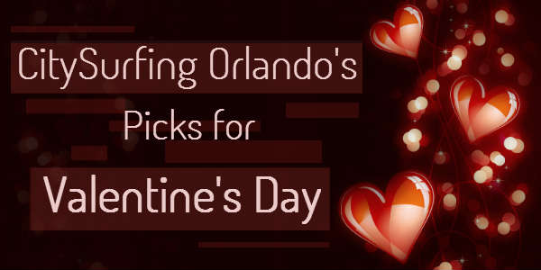 CitySurfing Orlando's Picks for Valentine's Day in Orlando