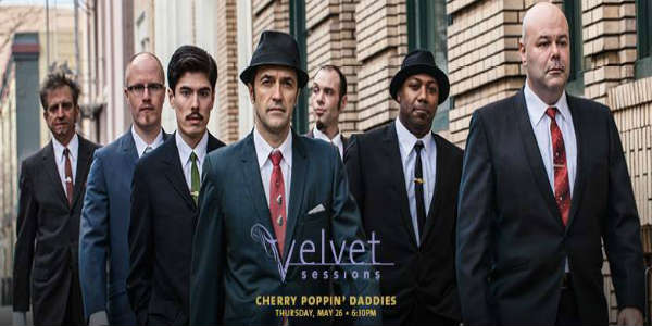 Velvet Sessions at Hard Rock Hotel Presents Cherry Poppin' Daddies May 26