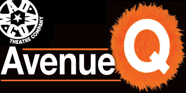 Mad Cow Theater presents the Tony-winning sensation, Avenue Q