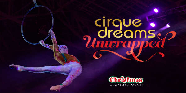 Christmas at Gaylord Palms  - Cirque Dreams Unwrapped
