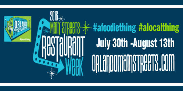 @OrlandoMainStreets 2016 Restaurant Week Returns July 30