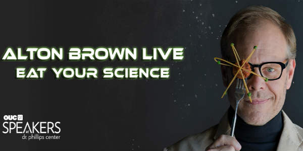 Eat Your Science with Alton Brown at the Dr Phillips Center
