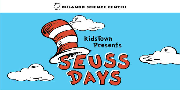 Orlando Science Center is throwing a birthday party for Dr. Seuss in KidsTown the weekend of March 3-4, 2018, and your family is invited