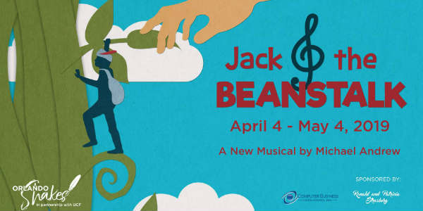 Orlando Shakes in partnership with UCF, will perform Jack and the Beanstalk, a new family musical by Michael Andrew, at the John and Rita Lowndes Shakespeare Center from April 4 - May 4, 2019.