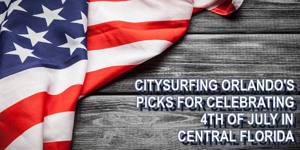 Here are CitySurfing Orlando's picks for where to celebrate Fourth of July in Central Florida