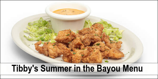 Tibby's New Orleans Kitchen is serving up a new seasonal Summer in the Bayou menu