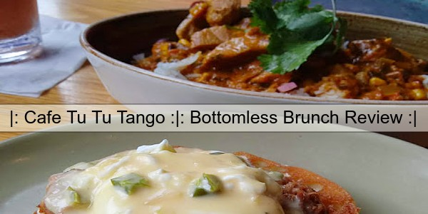 Bottomless Brunching at Cafe Tu Tu Tango