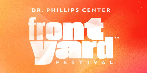 Dr. Phillips Center for the Performing Arts - Front Yard Festival
