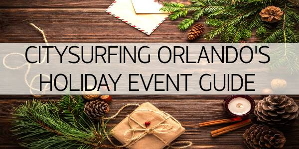 CitySurfing Orlando's Guide to 2020 Holiday Events in Central Florida