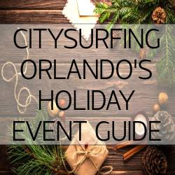 CitySurfing Orlando's 2020 Holiday Event Guide for Orlando and Central Florida
