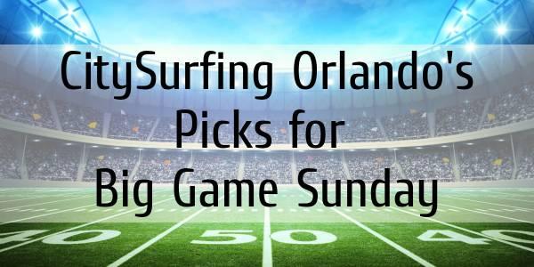 CitySurfing Orlando Picks for Big Game Sunday