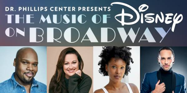 Dr. Phillips Center Presents The Music of Disney on Broadway