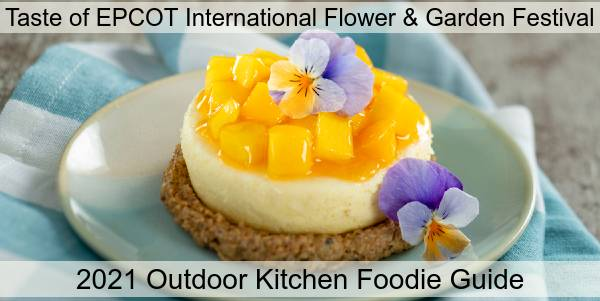 Guide to the Outdoor Kitchens at the 2021 Taste of EPCOT International Flower & Garden Festival