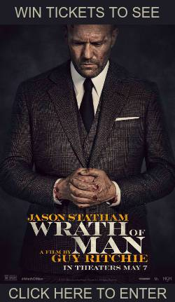 Enter to win Tickets to Wrath of Man in theaters!